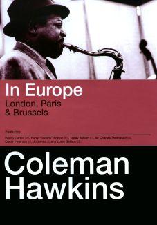 Coleman Hawkins: In Europe - London, Paris & Brussels