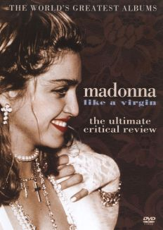 The World's Greatest Albums: Madonna - Like a Virgin
