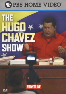 Frontline : The Hugo Chavez Show