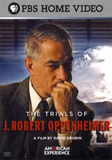 American Experience : The Trials of J. Robert Oppenheimer