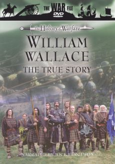 The History of Warfare: William Wallace
