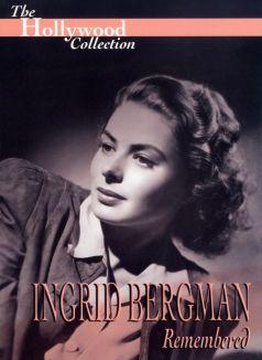 Hollywood Collection : Ingrid Bergman: Remembered