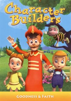 Character Builders: Learn More About Goodness and Faith