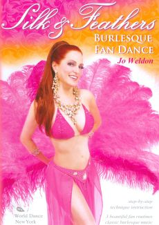 Jo Weldon: Silk & Feathers - Burlesque Fan Dance