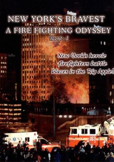 New York's Bravest: A Firefighting Odyssey, Part 1