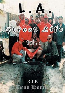 L.A. Street Life, Vol. 1: Dead Homiez