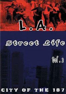 L.A. Street Life, Vol. 2: City of the 187
