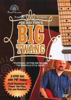 Joe Dalton's Big Twang: Techniques, Rhythm and Soloing for Nashville-Style Guitar