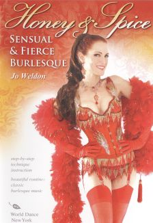 Jo Weldon: Honey & Spice - Sensual & Fierce Burlesque
