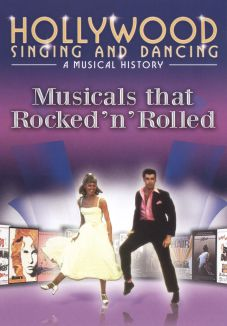 Hollywood Singing and Dancing: A Musical History - Movies That Rocked 'n' Rolled