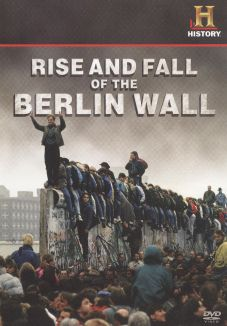 Rise and Fall of the Berlin Wall