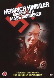 Heinrich Himmler, An Insight Into the Mind of a Mass Murderer