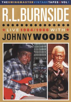 R.L. Burnside with Johnny Woods: Live 1984/1986
