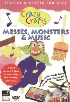Crazy Crafts: Messes, Monsters & Music