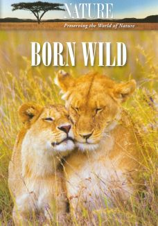 Nature : Born Wild: The First Day of Life