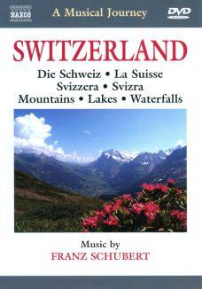 A Musical Journey: Switzerland - Die Schwiez/La Suisse/Svizzera/Svizra/Mountains/Lakes/Waterfalls
