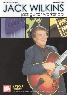Jack Wilkins: Jazz Guitar Workshop