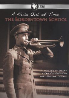 A Place Out of Time: The Bordentown School