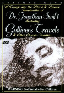 A Voyage Into the Black & Bizarre Imagination of Dr. Jonathan Swift Including Gulliver's Travels