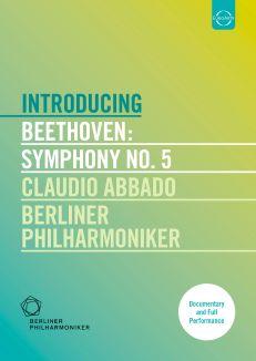 Claudio Abbado/Berliner Philharmoniker: Introducing Beethoven - Symphony No. 5