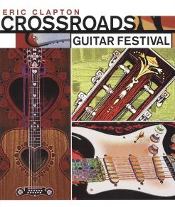 Eric Clapton's Crossroads Concert