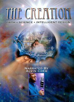 The Creation: Faith, Science, Intelligent Design