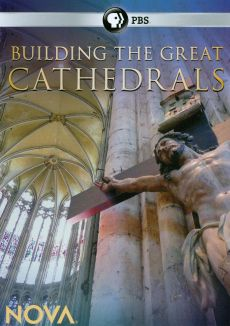 NOVA : Building the Great Cathedrals