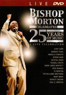Bishop Paul S. Morton: Celebrates 25 Years of Music