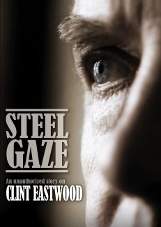 Clint Eastwood: Steel Gaze