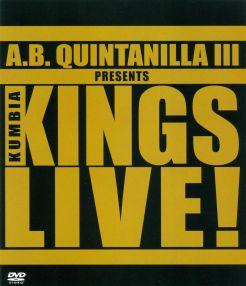 A.B. Quintanilla  & Kumbia Kings Presents Kumbia Kings Live