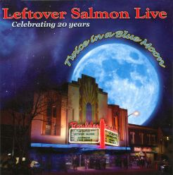 Leftover Salmon: Live - Twice in a Blue Moon