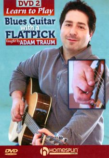 Adam Traum: Learn to Play Blues Guitar with a Flatpick, Vol. 2