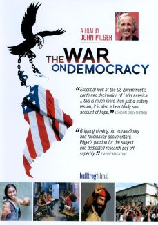 The War on Democracy: A Film by John Pilger