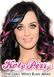 Katy Perry: The Girl Who Ran Away