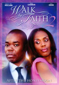 Walk by Faith 2: After the Honeymoon