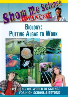Show Me Science Advanced: Biology - Putting Algae to Work