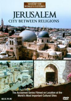 Sites of the World's Cultures: Jerusalem - City Between Religions