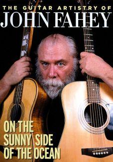 The Guitar Artistry of John Fahey