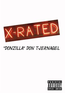 "Don ""Donzilla"" Tjernagel: X-Rated"
