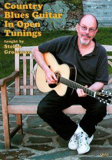 Stefan Grossman: Country Blues Guitar in Open Tunings