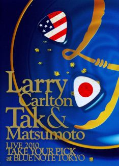 Larry Carlton and Tak Matsumoto: Live 2010