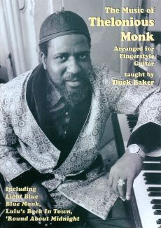Duck Baker: The Music of Thelonious Monk Arranged for Fingerstyle Guitar