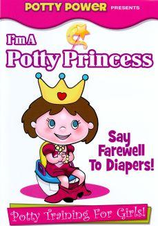 I'm a Potty Princess: Potty Training for Girls!