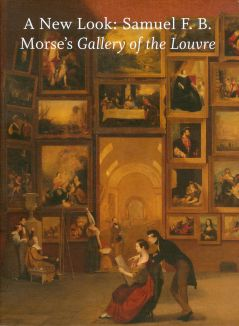 New Look: Samuel F. B. Morse's Gallery of the Louvre