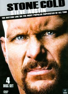 WWE: Stone Cold Steve Austin - The Bottom Line on the Most Popular Superstar of All Time