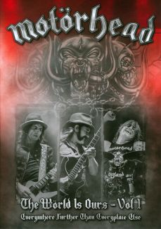 Motörhead: The Wörld Is Ours, Vol. 1 - Everywhere Further Than Everyplace Else