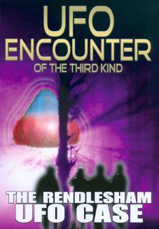 UFO Encounter of the Third Kind: The Rendlesham UFO Case