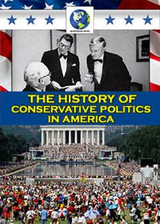 The History of Conservative Politics in America