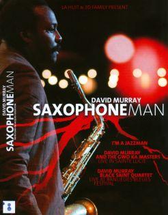 David Murray: Saxophone Man
