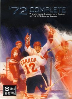 '72 Complete: The Ultimate Collector's Edition of the 1972 Hockey Summit Series
